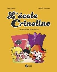 Grégory Saint-Félix et Serge Carrère - L'école Crinoline, Tome 03 - Le secret de Draculette.