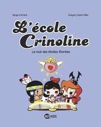 Grégory Saint-Félix et Serge Carrère - L'école Crinoline, Tome 04 - Le club des étoiles filantes.