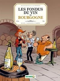 Serge Carrère et Hervé Richez - Les fondus du vin de Bourgogne.