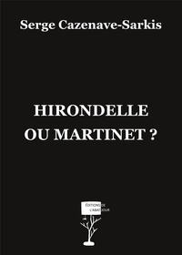 Serge Cazenavesarkis - Hirondelle ou martinet ?.