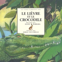 Serge Ceccarelli et Diane Barbara - Le lièvre et le crocodile.