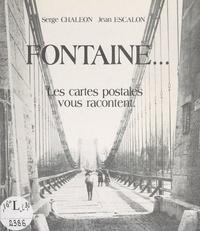 Serge Chaléon et Jean Escalon - Fontaine... - Les cartes postales vous racontent.
