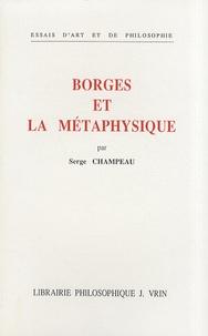 Serge Champeau - Borges et la métaphysique.