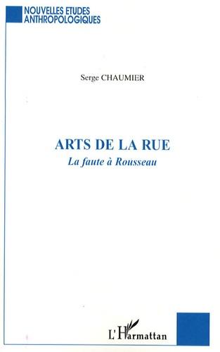 Serge Chaumier - Arts de la rue - La faute à Rousseau.