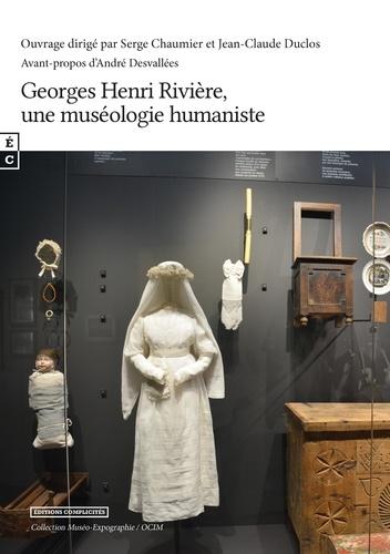 Serge Chaumier - Georges Henri Rivière, une muséologie humaniste.