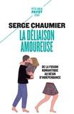 Serge Chaumier - La déliaison amoureuse - De la fusion romantique au désir d'indépendance.