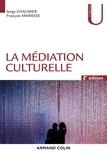 Serge Chaumier et François Mairesse - La médiation culturelle - 2e éd..