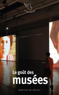 Serge Chaumier et Isabelle Roussel-Gillet - Le goût des musées.