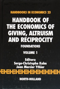 Handbook of the Economics of Giving, Altruism and Reciprocity - Foundations Volume 1.pdf