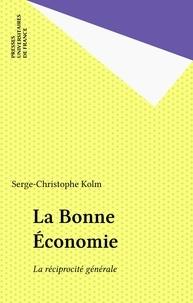 Serge-Christophe Kolm - La Bonne économie - La réciprocité générale.