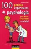 Serge Ciccotti - 100 Petites expériences de psychologie pour mieux comprendre votre bébé.
