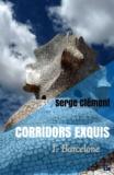 Serge Clément - Corridors exquis 1, Barcelone.