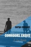 Serge Clément - Corridors exquis 2, La Baule.