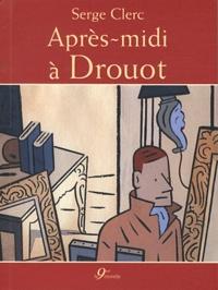 Serge Clerc - Après-midi à Drouot.