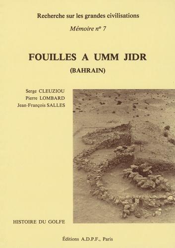 Serge Cleuziou - Recherche sur les grandes civilisations Mémoire n° 7 : Fouilles à Umm Jidr (Bahrain).