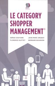 Serge Cogitore et Jean-Marc Drubay - Le Category Shopper Management.