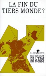 Serge Cordellier et  Collectif - La fin du Tiers monde ?.