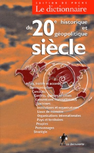 Serge Cordellier - Le dictionnaire historique et géopolitique du 20ème siècle.