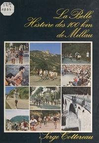 Serge Cottereau et  Collectif - La belle histoire des 100 km de Millau.