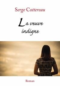 Serge Cottereau - La veuve indigne.