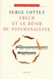 Serge Cottet - Freud et le désir du psychanalyste.