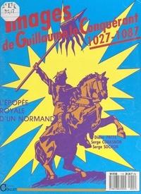 Serge Couasnon et Didier Patte - Images de Guillaume le Conquérant, 1027-1087 - 9 siècles d'iconographie.