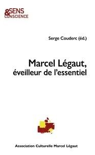 Serge Couderc - Marcel Légaut, éveilleur de l'essentiel.