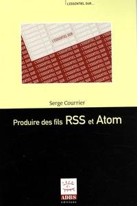 Serge Courrier - Produire des fils RSS et Atom.