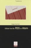 Serge Courrier - Utiliser les fils RSS et Atom.