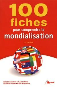 Serge d' Agostino et Alain Chaffel - 100 fiches pour comprendre la mondialisation.
