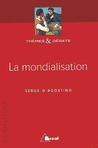 Serge d' Agostino - La mondialisation.