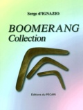 Serge d' Ignazio - Boomerang Collection.