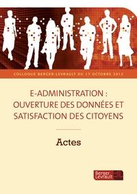 Serge Daël et Edouard Geffray - E-administration : ouverture des données et satisfaction des citoyens - Actes.