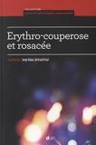 Serge Dahan et Bertrand Pusel - Erythro-couperose et rosacée.