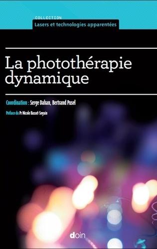 Serge Dahan et Bertrand Pusel - La photothérapie dynamique.