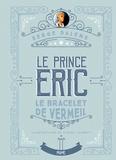 Serge Dalens - Le prince Eric Tome 1 : Le bracelet de vermeil.