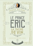 Serge Dalens - Le prince Eric Tome 3 : La tache de vin.