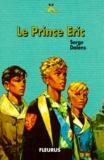 Serge Dalens - Le prince Eric.