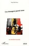 Serge Dalla Piazza - Ces étrangers parmi nous.