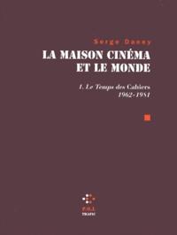 Histoiresdenlire.be La maison cinéma et le monde - Tome 1, Le temps des Cahiers (1962-1981) Image