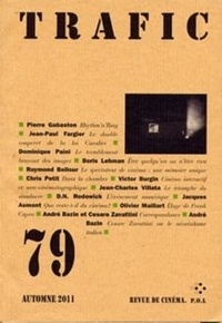 Serge Daney et Jean-Claude Biette - Trafic N° 79 Automne 2011 : .