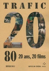 Serge Daney - Trafic N° 80, Hiver 2011 : 20 ans , 20 films.