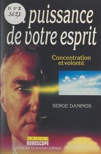 Serge Daninos et Alain Marouani - La puissance de votre esprit.