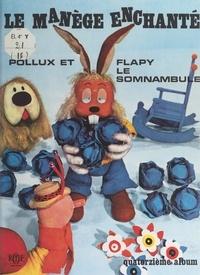 Serge Danot et  Cox - Pollux et Flapy le somnambule.