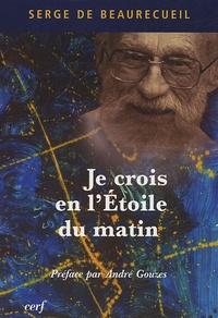 Serge de Beaurecueil - Je crois en l'Etoile du matin.