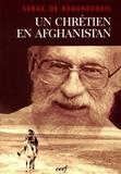 Serge de Beaurecueil - Un chrétien en Afghanistan - Nous avons partagé le Pain et le Sel, Prêtre des non-chrétiens.