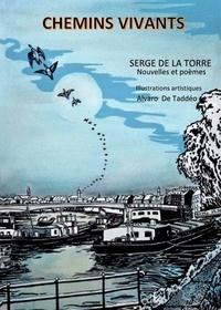Serge de La Torre - Chemins vivants.