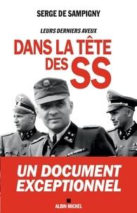 Pdb ebook téléchargement gratuit Dans la tête des SS  - Leurs derniers aveux par Serge de Sampigny  in French 9782226447609