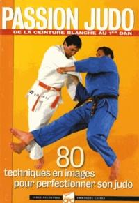 Serge Decosterd et Emmanuel Calvez - Passion judo.