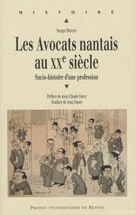 Serge Defois - Les Avocats nantais au XXe siècle - Socio-histoire d'une profession.